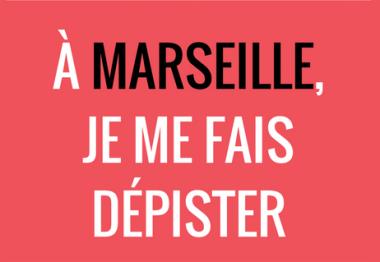 A Marseille je me fais dépister