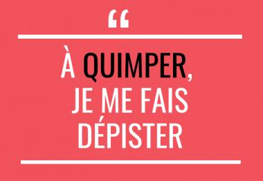 Visuel slogan A Quimper je me fais dépister pour inciter à se faire dépister par l'UNADEV